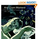 Any Given Moment - The artwork of René Capone 1999-2011