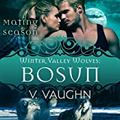 Bosun: Mating Season Collection Winter Valley Wolves #2 | V. Vaughn,  Mating Season Collection