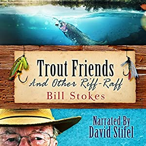 Trout Friends and Other Riff-Raff Audiobook