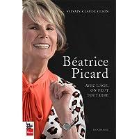 BÉATRICE PICARD : AVEC L'ÂGE, ON PEUT TOUT DIRE