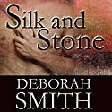 Silk and Stone: An Enchanting Novel of the Heart Audiobook by Deborah Smith Narrated by Deanna Moffitt