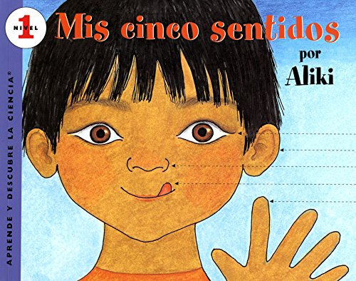 Mís cinco sentidos: My Five Senses (Spanish edition) (Let's-Read-and-Find-Out Science 1) ebook