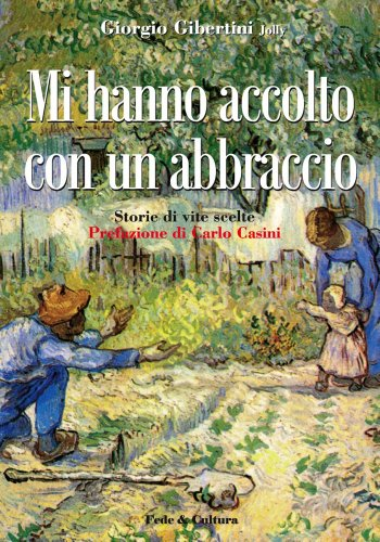 Mi hanno accolto con un abbraccio (Italian Edition)