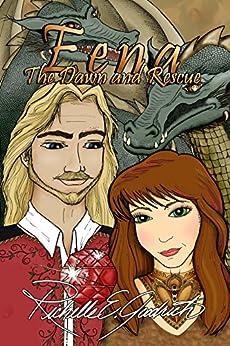 Eena, The Dawn and Rescue (The Harrowbethian Saga Book 1) by [Goodrich, Richelle E.]