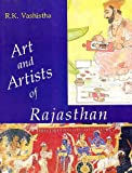 Art and Artists of Rajasthan : A Study on the Art and Artists of Mewar with Reference to Western Indian School of Painting, Vashishtha, R. K., 8170172845