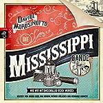 Die Mississippi-Bande: Wie wir mit drei Dollar reich wurden | Davide Morosinotto