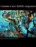 L' amore è una farfalla impazzita (Italian Edition)