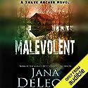 Malevolent: Shaye Archer Series, Book 1 Hörbuch von Jana DeLeon Gesprochen von: Julie McKay