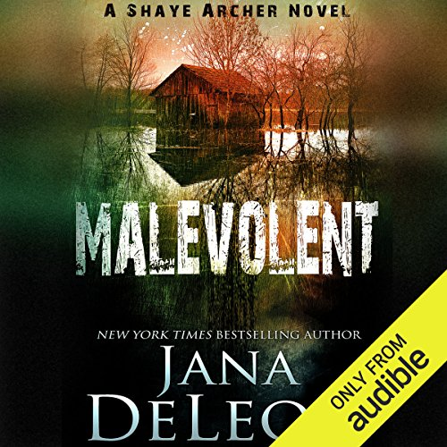 Malevolent: Shaye Archer Series, Book 1