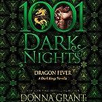 Dragon Fever: A Dark Kings Novella - 1001 Dark Nights   Donna Grant