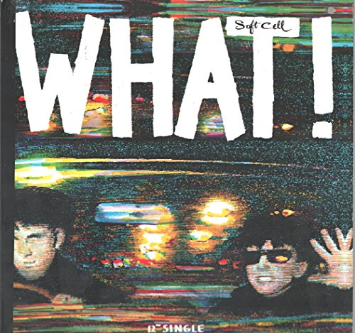 Soft Cell - What! - Zortam Music