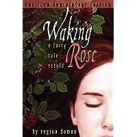 Waking Rose: A Fairy Tale Retold (Fairy Tale