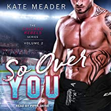 So Over You: Chicago Rebels, Book 2 Audiobook by Kate Meader Narrated by Pippa Jayne