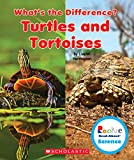 Turtles and Tortoises (Rookie Read-About Science: What's the Difference?)