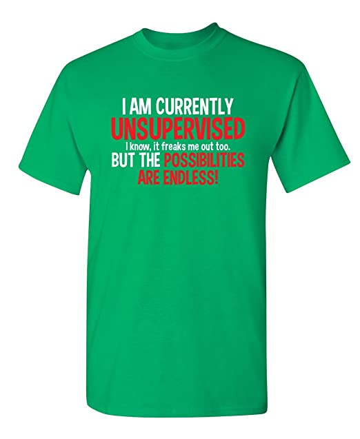 34a5a723 I Am Currently Unsupervised Adult Humor Novelty Graphic Sarcasm Funny T  Shirt S Irish