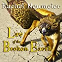 Law of the Broken Earth: The Griffin Mage, Book 3 Audiobook by Rachel Neumeier Narrated by Emily Durante