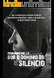 Sob o domínio do silêncio