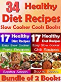 Healthy Diet Recipes -  34  Easy Go Slow Cooker Pork Recipes & Easy Slow Cooker Chili Recipes - Bundle of 2 Cookbooks Special: Go Slow cooker (Healthy Recipes Book 1)