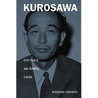 Kurosawa: Film Studies and Japanese Cinema (Asia-Pacific: Culture