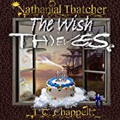Nathanial Thatcher: The Wish Thieves | T. C. Chappell