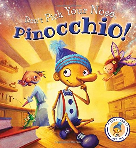 Download Fairytales Gone Wrong: Don't Pick Your Nose, Pinocchio!: A Story About Hygiene ebook
