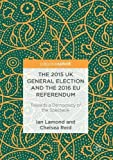The 2015 UK General Election and the 2016 EU Referendum: Towards a Democracy of the Spectacle