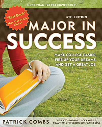 Major in Success: Make College Easier, Fire Up Your Dreams, and Get a Great Job