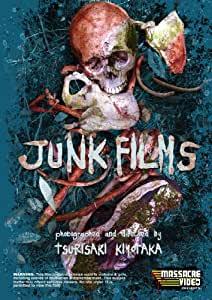 Junk Films: The Collected Short Shockumentaries Of Tsurisaki Kiyotaka