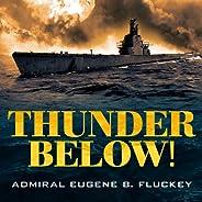 Thunder Below!: The USS Barb Revolutionizes Submarine Warfare in World War II