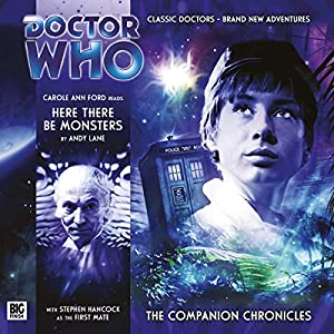 Doctor Who - The Companion Chronicles - Here There Be Monsters Audiobook