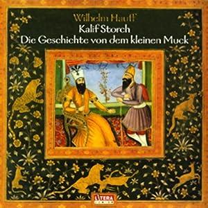 Kalif Storch - Die Geschichte von dem kleinen Muck Hörspiel