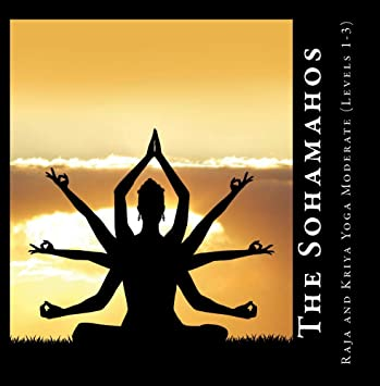 The Sohamahos - Raja and Kriya Yoga Moderate - Amazon.com Music