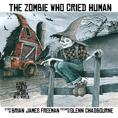 The Zombie Who Cried Human (Friendly Little Monsters)