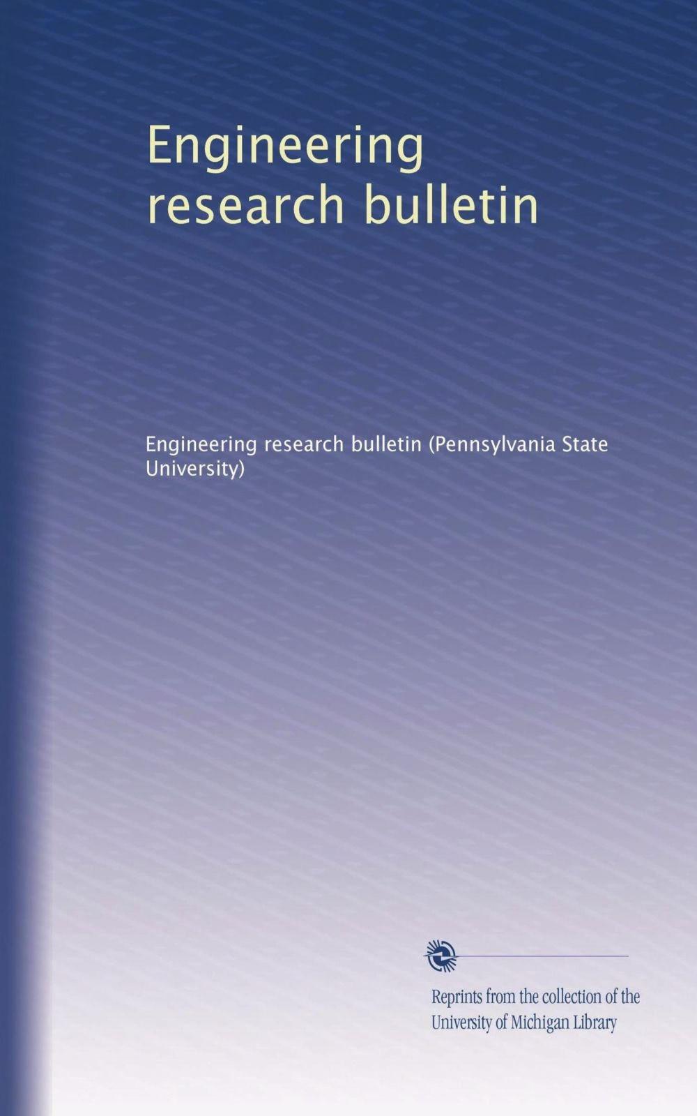 Engineering research bulletin (Volume 8) pdf