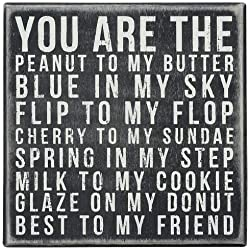 Primitives by Kathy Classic Box Sign, 6 x 6-Inches, You are The Peanut to My Butter