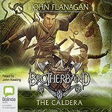 The Caldera: Brotherband, Book 7 Audiobook by John Flanagan Narrated by John Keating