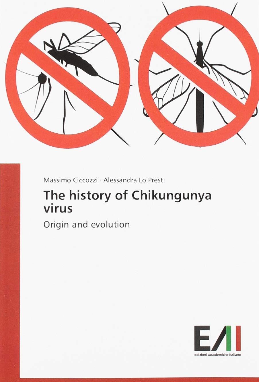 The history of Chikungunya virus: Origin and evolution: Amazon.es: Ciccozzi, Massimo, Lo Presti, Alessandra: Libros en idiomas extranjeros