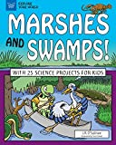 img - for Marshes and Swamps!: With 25 Science Projects for Kids (Explore Your World) book / textbook / text book