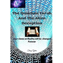 The Quantum Torah And The Alien Deception