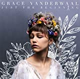 "Just the Beginning is the debut full length album from singer/songwriter phenomenon Grace VanderWaal. Her eagerly anticipated album has been preceded by the lead track and video, ""Moonlight,"" along with the beat-driven song ""Sick of Being Tol..."