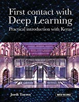 First contact with Deep Learning: Practical introduction with Keras Front Cover