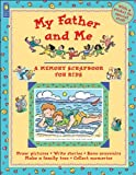 My Father and Me: A Memory Scrapbook for Kids (Memory Scrapbooks for Kids) by Jane Drake (1-Mar-2000) Paperback