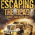 Whiskey Tango Foxtrot: Escaping the Dead Audiobook by W. J. Lundy Narrated by Eric Vincent
