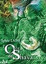 L'opéra de Shaya par Lainé