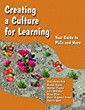 img - for Creating a Culture for Learning: Your Guide to PLCs and More by Paula Rutherford (2011-09-15) book / textbook / text book