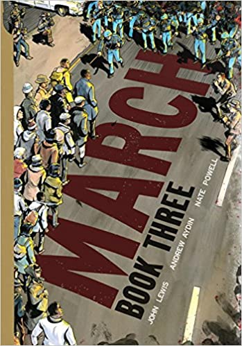 book cover of March: Book Three, written by John Lewis and Andrew Aydin, illustrated by Nate Powell
