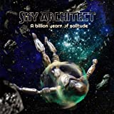 Billion Years of Solitude by SKY ARCHITECT (2014-05-04)