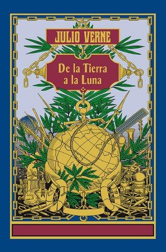 De la tierra a la luna (OTROS FICCION) (Spanish Edition)