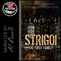 Strigoi: The First Family Audiobook by Donelle Pardee Whiting, Michael S. Freeman Narrated by A. T. Al Benelli
