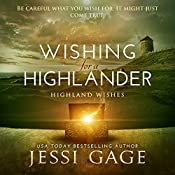 Wishing for a Highlander : Highland Wishes, Volume 1 | Jessi Gage